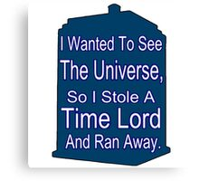 I Stole A Time Lord Canvas Print