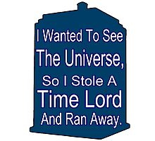 I Stole A Time Lord Photographic Print