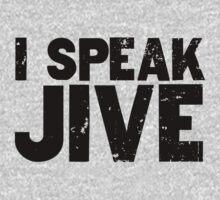 I Speak Jive Funny T-Shirt Design by DeepFriedArt