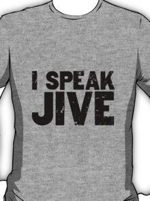 I Speak Jive Funny T-Shirt Design T-Shirt