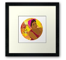 Hell Yes We Can! Framed Print
