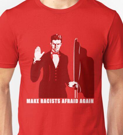 Make Racists Afraid Again Unisex T-Shirt