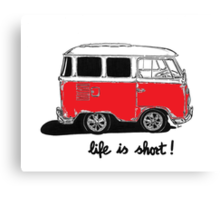 Life is short......  Canvas Print