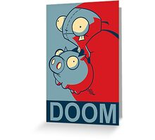 "GIR Doom- ""Hope"" Poster Parody Greeting Card"
