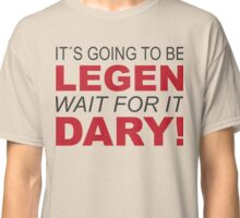 Legendary!! Classic T-Shirt