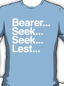 Bearer... Seek... Seek... Lest... T-Shirt