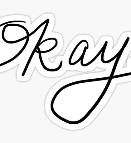 Okay Handwriting   Trendy/Hipster/Tumblr Meme Sticker