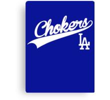 LA Chokers - Dodgers diss Canvas Print