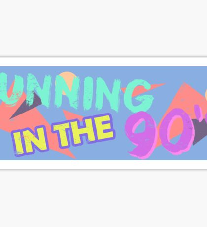 Running in the 90's Decal Slap Sticker