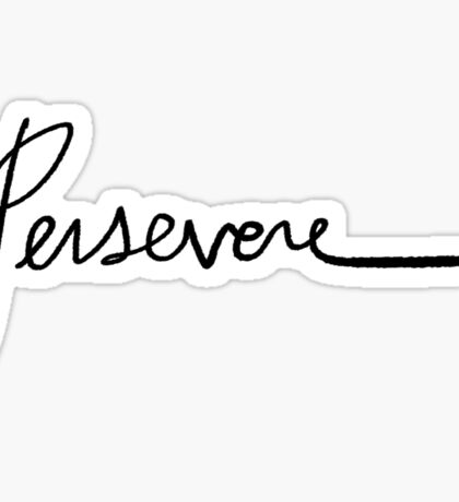 Persevere Handwriting   Trendy/Hipster/Tumblr Meme Sticker