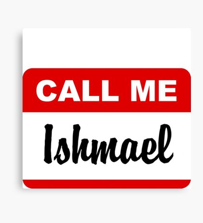 Hello My Name Is Ishmael Canvas Print