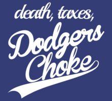 death, taxes, Dodgers Choke by ChevCholios
