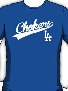 LA Chokers - Dodgers diss T-Shirt