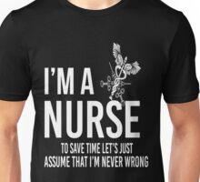 I'm A Nurse Assume Never Wrong Unisex T-Shirt