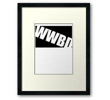 WWBD !? Framed Print
