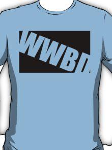WWBD !? T-Shirt