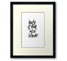 Hate is the new Black Framed Print