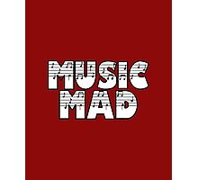 SOLD - MUSIC MAD Photographic Print
