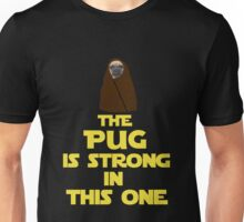 The pug is strong in this one - Star Wars Parody Unisex T-Shirt