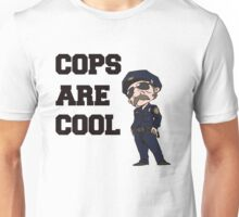 Cops Are Cool Unisex T-Shirt