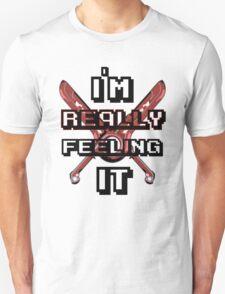 I''M REALLY FEELING IT Unisex T-Shirt