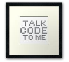 Talk code to me  Framed Print