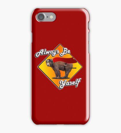 Always Be Yaself! iPhone Case/Skin