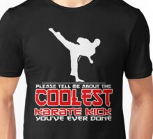 Coolest Karate Kick Unisex T-Shirt