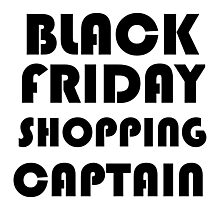 BLACK FRIDAY SHOPPING CAPTAIN Photographic Print