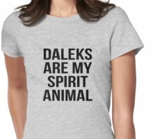Daleks are my spirit animal Womens Fitted T-Shirt