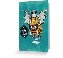 Cartoon Monster I'll Bee Bat Greeting Card