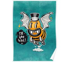 Cartoon Monster I'll Bee Bat Poster