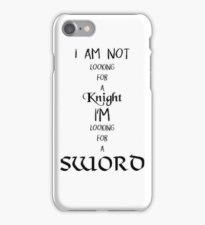 I'm looking for a sword! iPhone Case/Skin