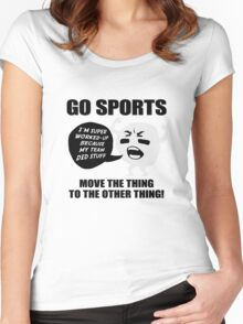 GO SPORTS! Move the thing to the other thing Women's Fitted Scoop T-Shirt