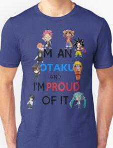I am an Otaku and I am proud of it T-Shirt