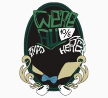 """We're all mad here"" Sticker by Nados"