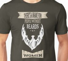 There's a name for people without beards Unisex T-Shirt