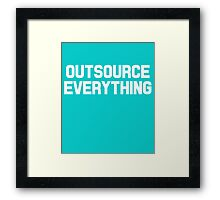 Outsource Everything Funny International Business Boss  Framed Print