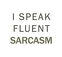 Fluent Sarcasm Photographic Print