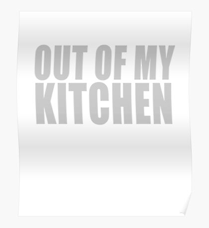 Sarcastic Chef - Out Of My Kitchen -  Cool Graphic Funny Sarcastic Chef  Design Poster