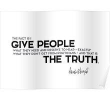 give people the Truth - donald trump Poster