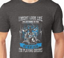 In My Head I'm Playing My Drums Funny Quote Drummer Unisex T-Shirt