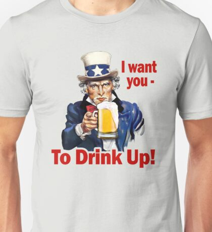 Drink Up! Unisex T-Shirt