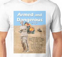 Armed and Dangerous Unisex T-Shirt