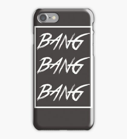 Bang bang bang big bang made White iPhone Case/Skin
