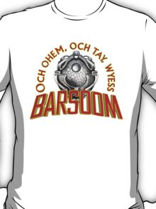 Och Ohem, Och Tay, Wyees Barsoom T-Shirt