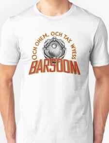 Och Ohem, Och Tay, Wyees Barsoom Unisex T-Shirt