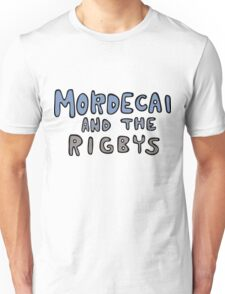 Mordecai and the Rigbys Unisex T-Shirt