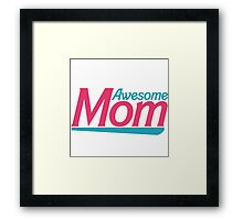 Awesome Mom Framed Print