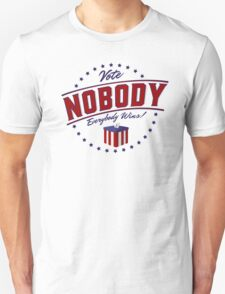 Vote Nobody T-Shirt